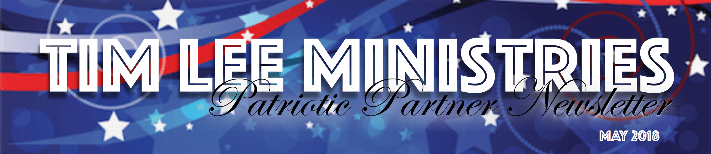 Tim Lee Ministries Patriotic Partners May 2018